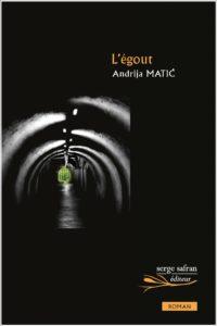 L'EGOUT | Andrija MATIĆ