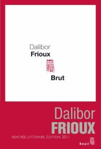 BRUT | Dalibor FRIOUX