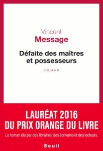 DEFAITE DES MAITRES ET POSSESSEURS | Vincent MESSAGE