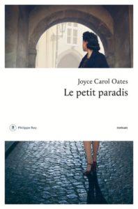 LE PETIT PARADIS | Joyce Carol OATES
