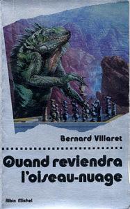 QUAND REVIENDRA L'OISEAU-NUAGE | Bernard VILLARET