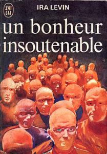 UN BONHEUR INSOUTENABLE | Ira LEVIN