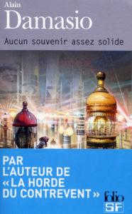 AUCUN SOUVENIR ASSEZ SOLIDE | Alain DAMASIO