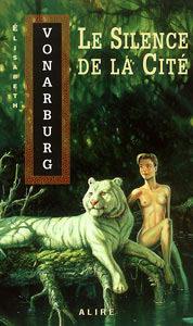 LE SILENCE DE LA CITE | Elisabeth VONARBURG