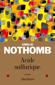 ACIDE SULFURIQUE | Amélie NOTHOMB