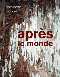 APRES LE MONDE | Antoinette RYCHNER