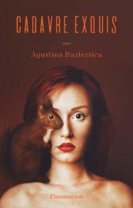 CADAVRE EXQUIS | Agustina BAZTERRICA