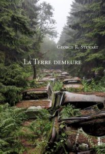 LA TERRE DEMEURE | George R. STEWART