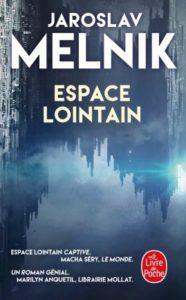 ESPACE LOINTAIN | Jaroslav MELNIK